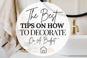 The best tips on how to decorate on a budget