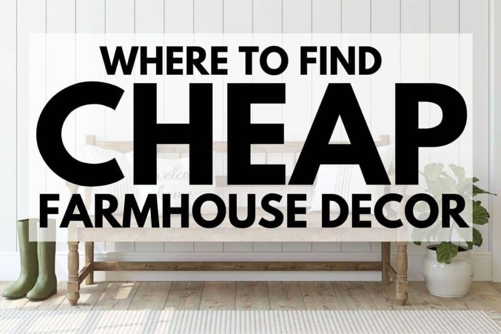 Where to find cheap farmhouse decor