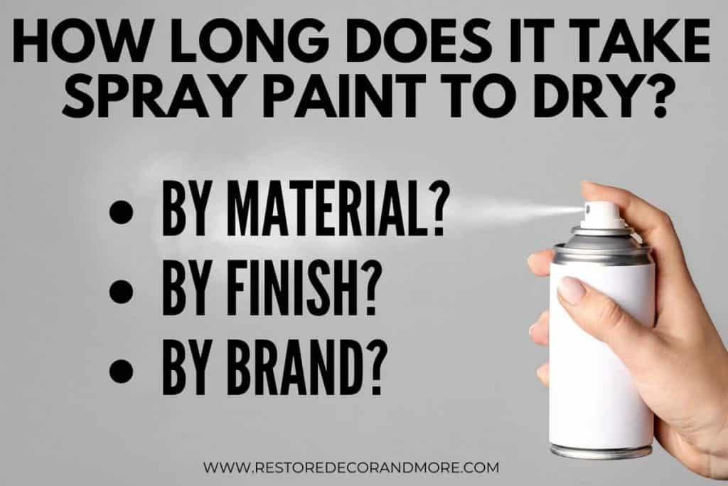 How long does it take spray paint to dry by material, by finish, by brand