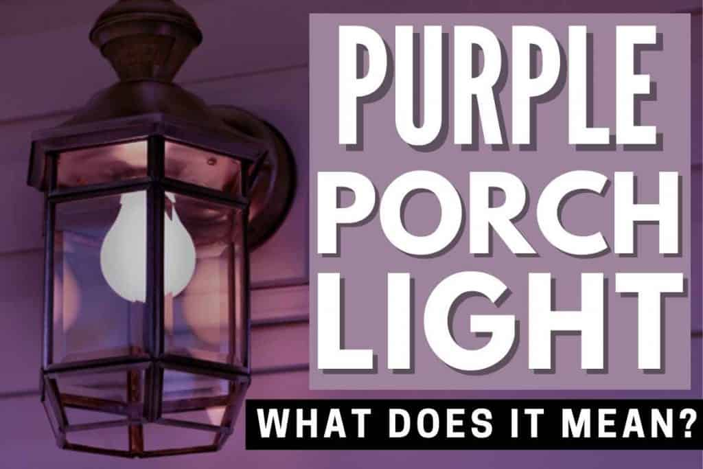 purple light meaning, purple porch light