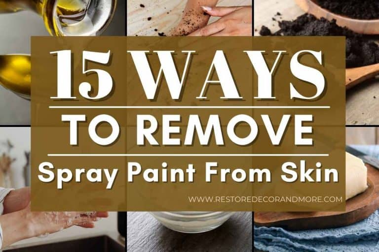 How To Get Spray Paint Off Skin – 15 Ways
