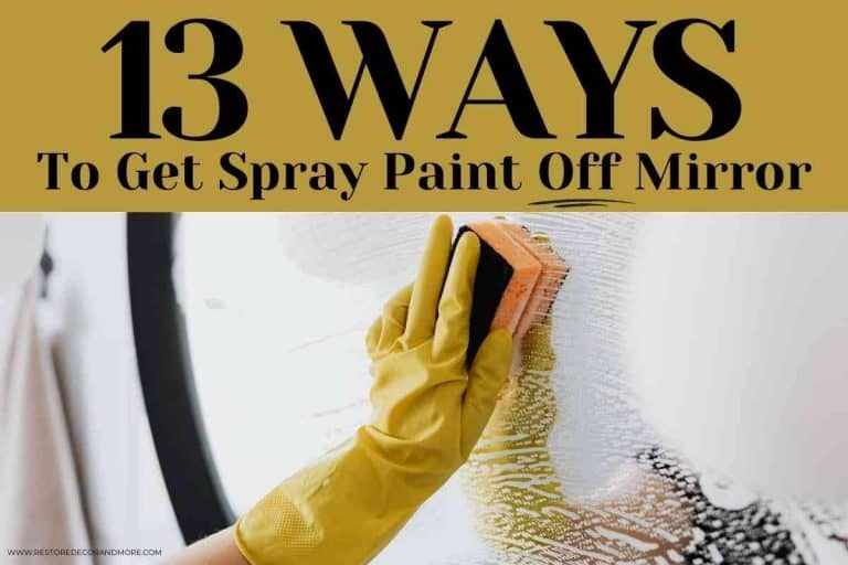 13 Ways – How to Get Spray Paint Off Mirror!
